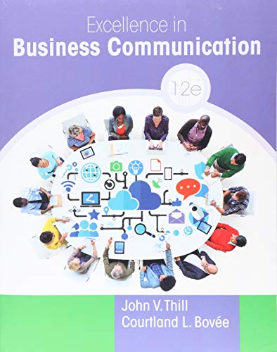 Compare Textbook Prices for Excellence in Business Communication 12 Edition ISBN 9780134319056 by Thill, John V.,Bovee, Courtland L.