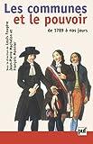 Les communes et le pouvoir. Histoire politique des communes françaises de 1789 à nos jours
