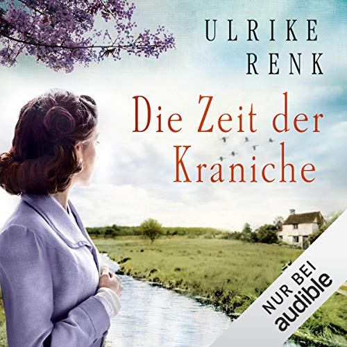 Die Zeit der Kraniche     Die Ostpreußen-Saga 3              By:                                                                                                                                 Ulrike Renk                               Narrated by:                                                                                                                                 Yara Blümel                      Length: 15 hrs and 19 mins     2 ratings     Overall 5.0