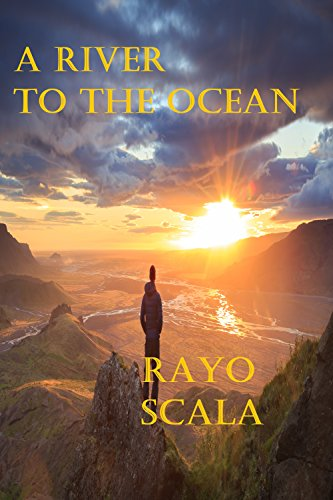 A RIVER TO THE OCEAN by [RAYO SCALA]