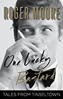 One Lucky Bastard: Tales from Tinseltown