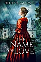 The Name Of Love: Premium Hardcover Edition
