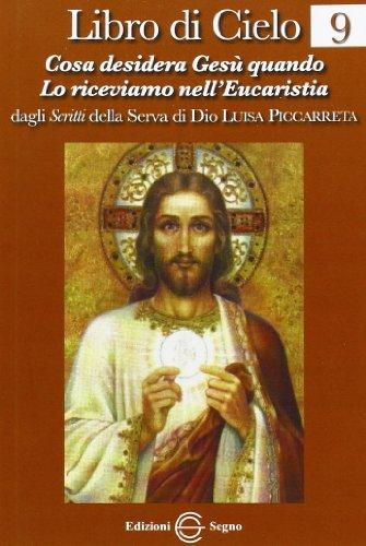 Libro di cielo 9. Cosa desidera Gesù quando lo riceviamo nell'Eucarestia