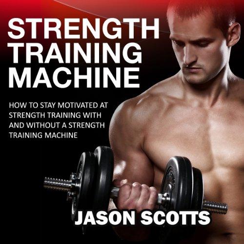 Strength Training Machine audiobook cover art