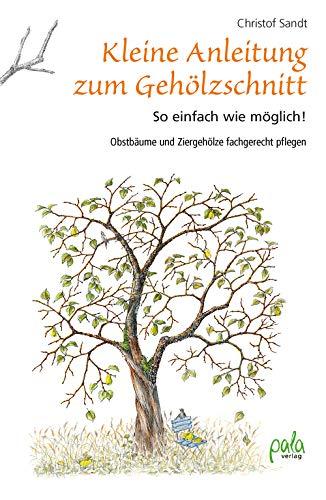 Kleine Anleitung zum Gehölzschnitt: So einfach wie möglich! Obstbäume und Ziergehölze fachgerecht pflegen