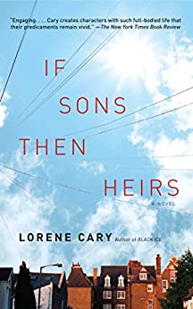 If Sons, Then Heirs: A Novel by [Lorene Cary]
