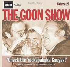 The Goon Show - Volume 27: Check the Yuckabakaka Gauges!