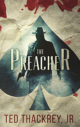 The Preacher (A Preacher Thriller Book 1)