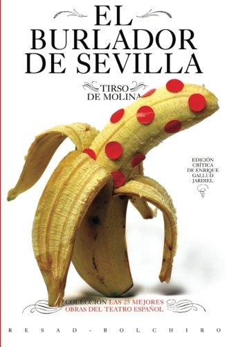 El burlador de Sevilla: Volume 1 (Las 25 mejores obras del teatro espa?ol)