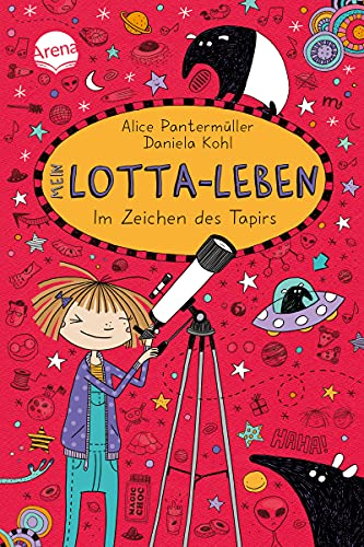 Mein Lotta-Leben (18). Im Zeichen des Tapirs: Ein herrlich verrücktes Abenteuer der großen Bestsellerreihe für alle von 9-12 Jahren