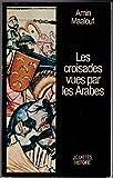 Les croisades vues par les arabes. [Dédicacé par l'auteur] - JCLattés - 01/01/1983