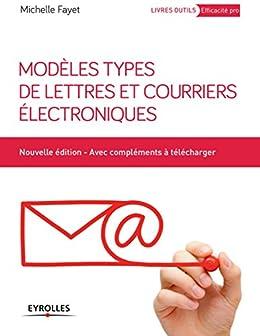 Modèles types de lettres et courriers électroniques (Livres outils - Efficacité professionnelle) par [Michelle Fayet]