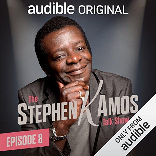 Ep. 8 (The Stephen K Amos Talk Show) cover art