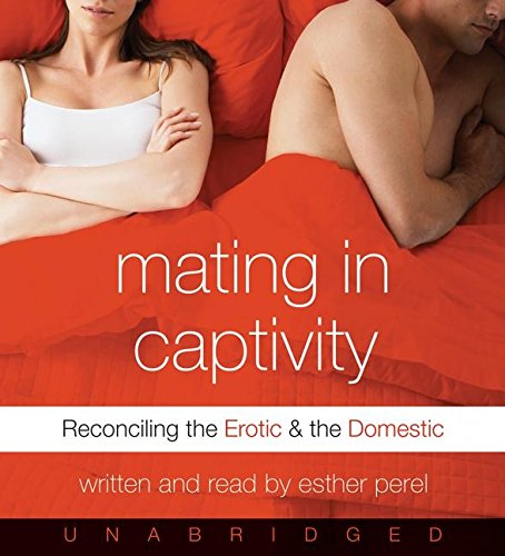 Mating in Captivity CD: Reconciling the Eroti