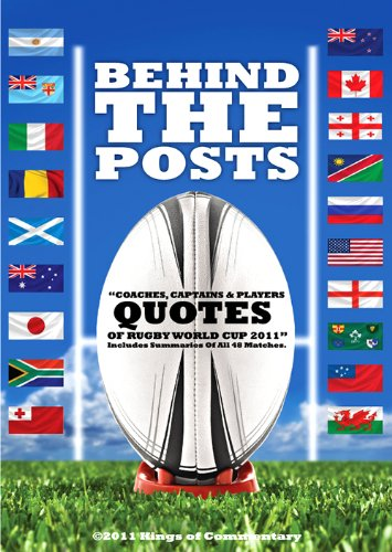Behind the Posts: Best Quotes of Rugby World Cup 2011 (English Edition)