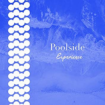 # Poolside Experience