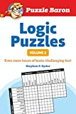 Puzzle Barons Logic Puzzles, Volume 2: More Hours of Brain-Challenging Fun!