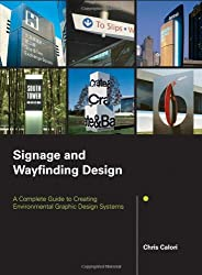 Signage and Wayfinding Design: A Complete Guide to Creating Environmental Graphic Design Systems