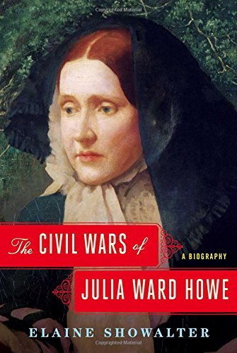 Image of The Civil Wars of Julia Ward Howe: A Biography