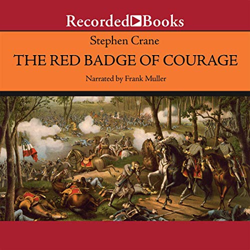 The Red Badge of Courage                   By:                                                                                                                                 Stephen Crane                               Narrated by:                                                                                                                                 Frank Muller                      Length: 4 hrs and 33 mins     128 ratings     Overall 3.9
