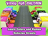 Learn Colors and Names Vehicles Streets - Video for Children