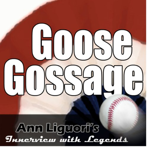 Ann Liguori's Audio Hall of Fame: Goose Gossage audiobook cover art