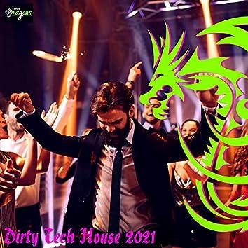 Dirty Tech House 2021