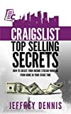 Craigslist Top Selling Secrets: How to create your income stream working from home in your spare time