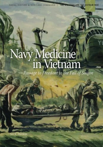 Navy Medicine in Vietnam: Passage to Freedom to the Fall of Saigon (The U.S. Navy and the Vietnam War) download ebooks PDF Books
