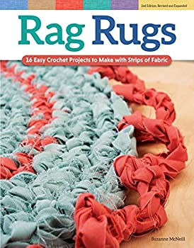 Rag Rugs 2nd Edition Revised and Expanded  16 Easy Crochet Projects to Make with Strips of Fabric  Design Originals  Beginner-Friendly Techniques & Instructions for Square Round Oval & Heart Rugs