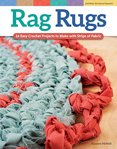 Compare Textbook Prices for Rag Rugs, , Revised and Expanded: 16 Easy Crochet Projects to Make with Strips of Fabric Design Originals Beginner-Friendly Techniques & Instructions for Square, Round, Oval, & Heart Rugs 2nd, Revised and Expanded Edition ISBN 9781574219180 by McNeill, Suzanne