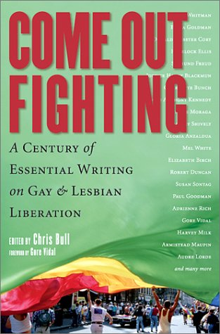 Come Out Fighting: A Century of Essential Writing on Gay and Lesbian Liberation (Nation Books)