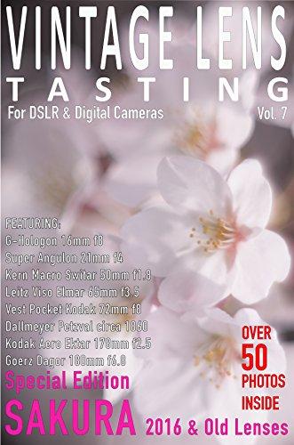 VINTAGE LENS TASTING Vol.7: Sakura 2016 Special Edition (English Edition)