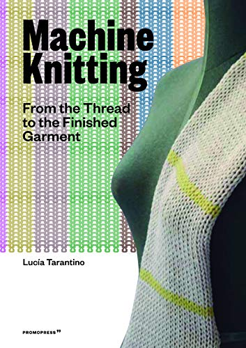 A Complete Guide to Machine Knitting: From the Thread to the Finished Garment