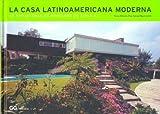 La casa latinoamericana moderna.: 20 paradigmas de mediados del siglo XX