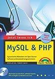 Jetzt lerne ich MySQL & PHP - Jubiläumsausgabe: Dynamische Webseiten mit Open Source-Software professionell programmieren