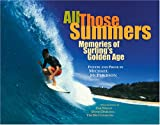 All Those Summers: Memories of Surfing's Golden Age