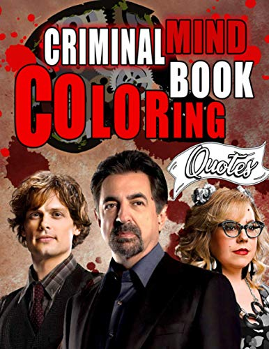 Criminal Minds Coloring Book: A Delightful Gift For Those Who Love Criminal Minds And Those Who Want To Experience Text Coloring For Moments Of Relaxation And Stress Relief.
