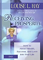 Receiving Prosperity: Hot to Attract Wealth, Success, and Love into Your Life [DVD]