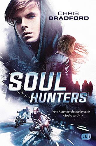 Soul Hunters: Vom Autor der Bestsellerserie »Bodyguard« (Die Soul-Reihe 1)