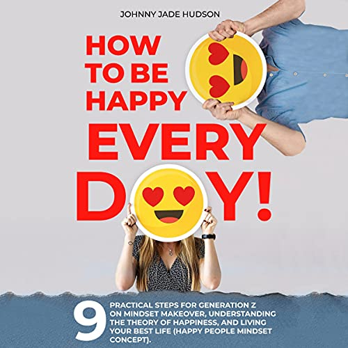How to Be Happy Every Day! cover art
