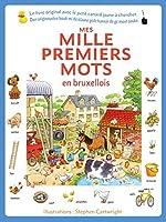 "Mes mille premiers mots en bruxellois - (Meine ersten Tausend Woerter ""bruxellois"")"