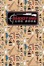 Shooting Log Book: Shooter Data Book, Shooters Journal, Shooting Journal, Shot Recording with Target Diagrams, Cute Ancient Egypt Pyramids Cover (Volume 12)