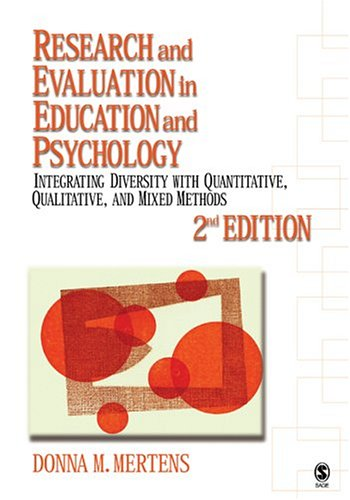 Research and Evaluation in Education and Psychology: Integrating Diversity with Quantitative, Qualitative, and Mixed Met