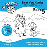 The Yak Pack: Sight Word Stories: Book 5: Comic Books to Practice Reading Dolch Sight Words (81-100) (The Yak Pack: Sight Word Comics) (Volume 5)