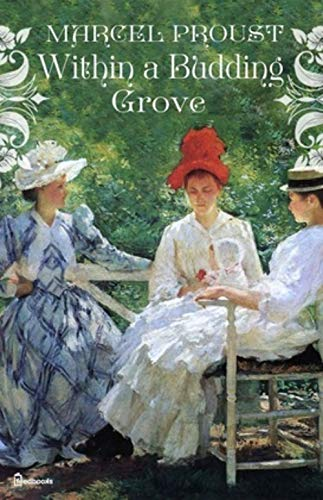 Within A Budding Grove (English Edition)