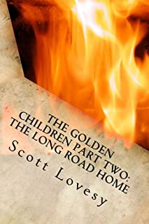The Golden Children Part Two: The Long Road Home: Volume 2