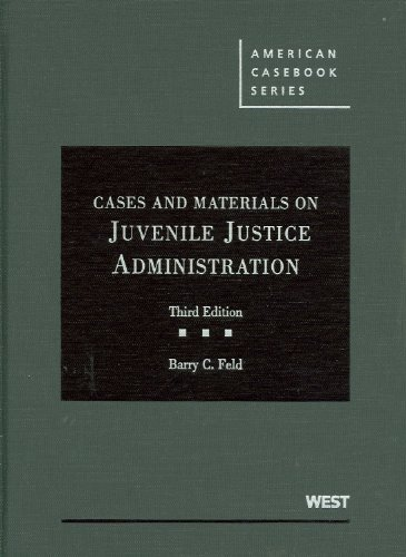 Cases and Materials on Juvenile Justice Administration (American Casebook Series)