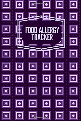 Food Allergy Tracker: Food Allergy Diary Journal, Discover, Monitor and Record Allergies, Possible triggers & Daily Medications Activities, Gifts for ... (Food Allergy Journal Tracker, Band 11)