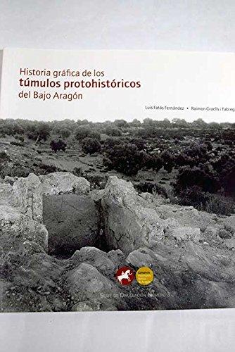 Historia grafica de los tumulos protohistoricos del bajo